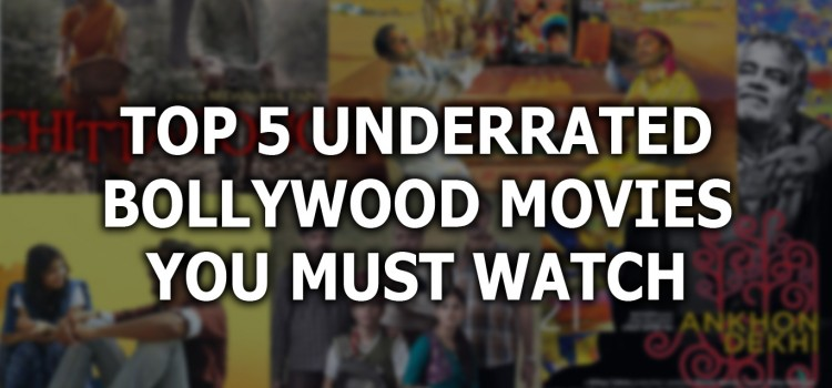 Top 5 underrated Bollywood movies you must watch