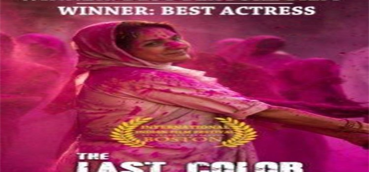 """""""The Last Color"""" Bags Two Awards At Indian International Film Festival of Boston"""