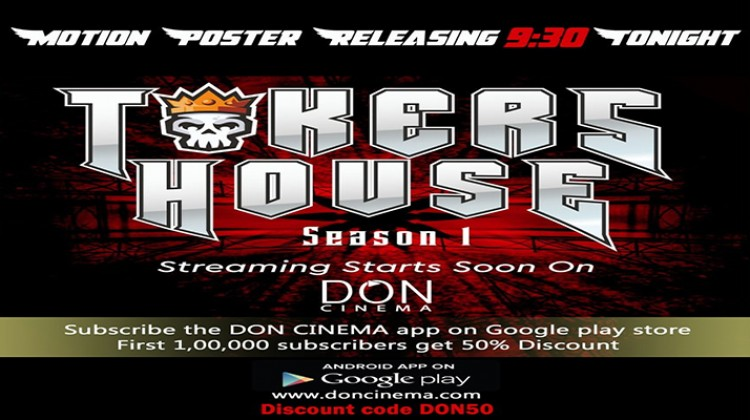 "DON Cinema Reveals Motion Poster of Digital Reality Show ""Tokers House"""